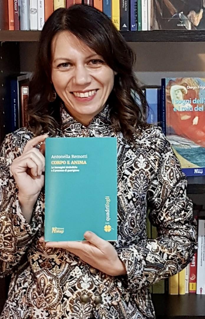 """Libri: """"Corpo e Anima"""", Antonella Remotti e il processo di guarigione delle ferite del corpo e della psiche"""